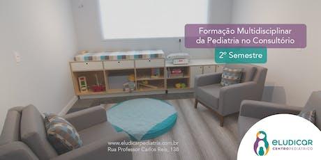 Formação Multidisciplinar de Pediatria no Consultório - 2º Semestre ingressos