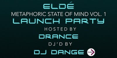 Eldé - Metaphoric State of Mind Vol 1 EP Launch Party