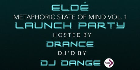 Eldé - Metaphoric State of Mind Vol 1 EP Launch Party tickets