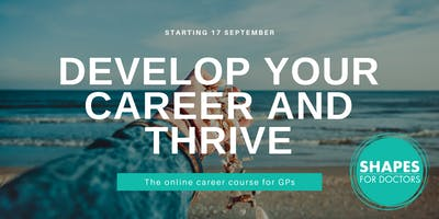 Develop Your Career and Thrive - the online career course for GPs