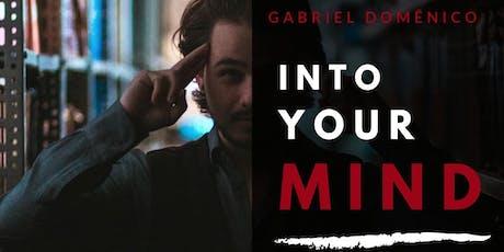 Into Your Mind - Mentalismo Personalitte com Gabriel Domenico ingressos