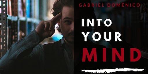 Into Your Mind - Mentalismo Personalitte com Gabriel Domenico