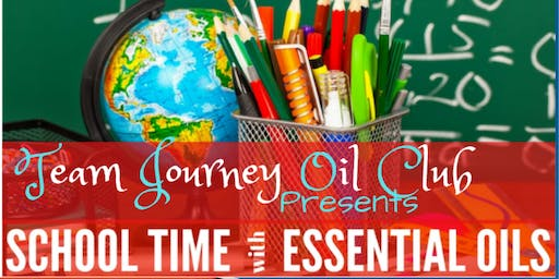 Team Journey Oil Club Presents-School Time With Essential Oils
