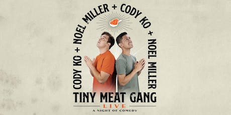Cody Ko & Noel Miller: Tiny Meat Gang Live tickets