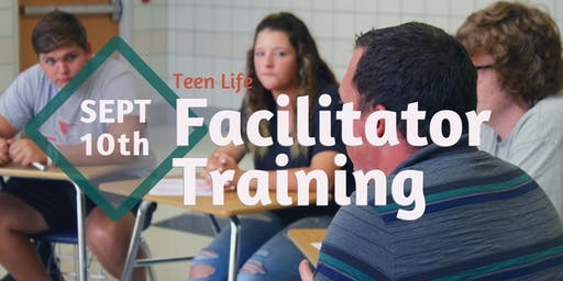 Teen Life Facilitator Training, September 10th