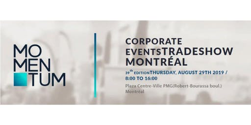 Corporate Events Tradeshow Montreal by Momentum