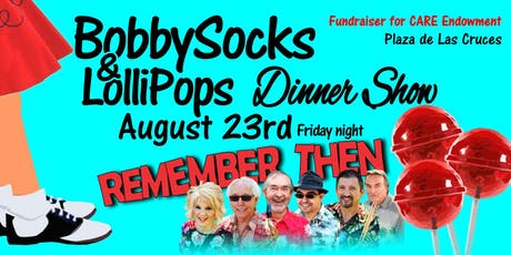 Bobby Socks & Lollipops Dinner Show with Remember Then-Endowment Fundraiser tickets