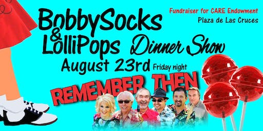 Bobby Socks & Lollipops Dinner Show with Remember Then-Endowment Fundraiser