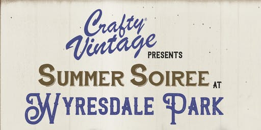 Crafty Vintage : Summer Soiree at Wyresdale Park