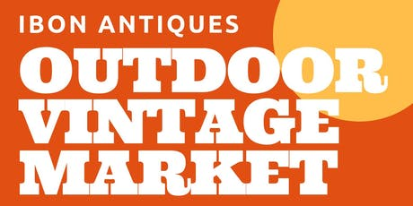 Call for Vendors Ibon Antiques Vendor Space Large at Outdoor Vintage and More Market Saturday September 14 tickets