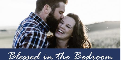 BLESSED IN THE BEDROOM - Online Course for Married Couples