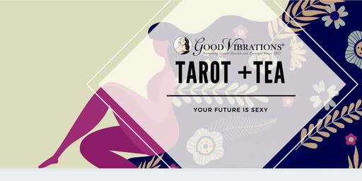 Your Future is Sexy! Tarot Readings and Tea with Kim Quinones at Valencia Good Vibrations
