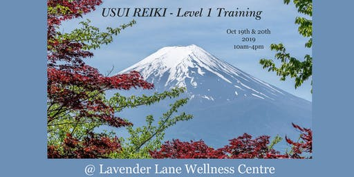 USUI REIKI - LEVEL I TRAINING - October 19 & 20, 2019