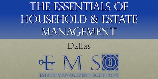 The Essentials Of Household & Estate Management - September 2019 - DALLAS