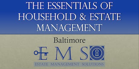The Essentials Of Household & Estate Management - October 2019 - BALTIMORE tickets