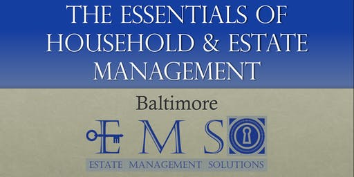 The Essentials Of Household & Estate Management - October 2019 - BALTIMORE