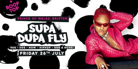 Supa Dupa Fly x Brixton w/ Shortee Blitz (Kiss) tickets