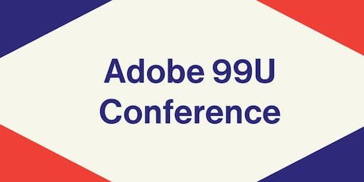Adobe 99U Conference Review
