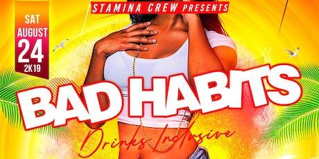 BAD HABITS tickets