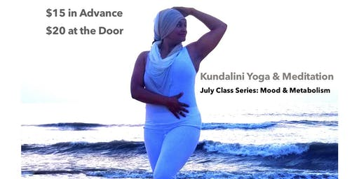 Kundalini Yoga July Series: Mood & Metabolism