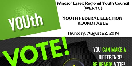 Windsor Essex Regional Youth Council Federal Election Roundtable tickets