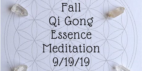 Fall Qi Gong Essence Meditation-with Erik Harris and John Odlum-Qi gong, aromatherapy, crystal healing, guided meditation, and sound healing  tickets