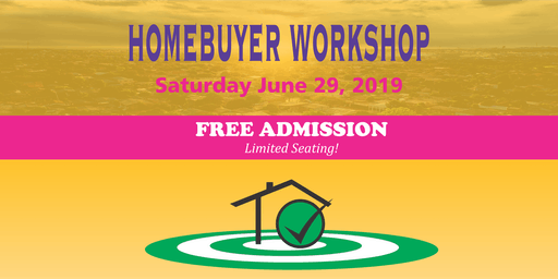 2019 Home Buyer WorkShop - FREE