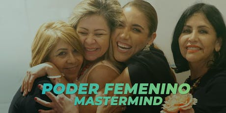 Poder Femenino Mastermind - Mujeres Empresarias tickets