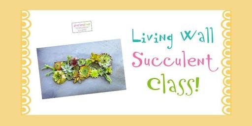 Living Wall Succulent Class!
