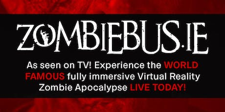 Zombie Bus® As seen on TV! Experience the WORLD FAMOUS fully immersive Virtual Reality Zombie Apocalypse LIVE! tickets