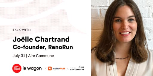 Le Wagon Talk with Joelle Chartrand, co-founder & VP of People and Culture, RenoRun