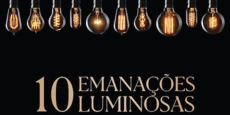 10 Emanações Luminosas   Agosto de 2019   SP ingressos