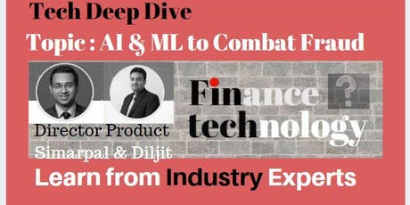 AI & ML to combat fraud. Deep tech dive into how it works in the real world. tickets
