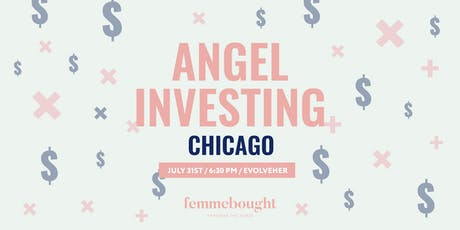 Angel Investing with femmebought - CHICAGO EDITION tickets
