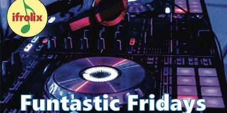 Funtastic Fridays, DJ mixing your favorite Reggae, Dancehall, Pop, R&B, Dance, Hip Hop with food & drinks tickets