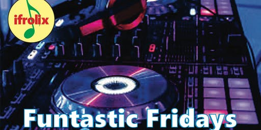 Funtastic Fridays, DJ mixing your favorite Reggae, Pop, R&B, Dance and more with food & drinks