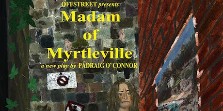 Madam of Myrtleville tickets