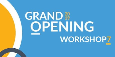 WORKSHOP7 Grand Opening  tickets