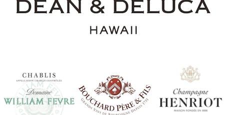 7/22: Champagne + Burgundy Tasting at Dean & Deluca Ritz Carlton Waikiki tickets