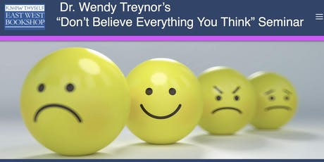 Don't Believe Everything You Think with Dr. Wendy Treynor tickets