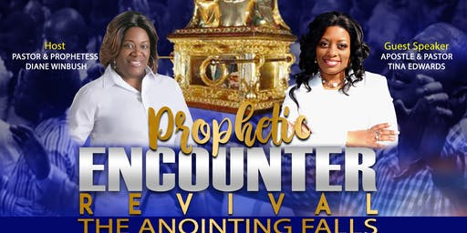 Prophetic Encounter Revival with Apostle Tina Edwards