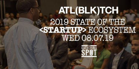 State of the Atlanta Black Tech [STARTUP] Ecosystem 2019 tickets