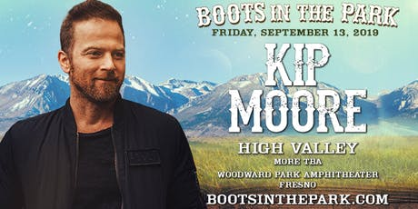 Boots In The Park - Fresno with Kip Moore, High Valley & More To Be Announced! tickets