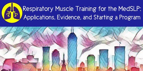 Respiratory Muscle Training for the MedSLP  / by Brooke Richardson tickets