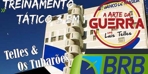 BRASÍLIA-DF | ARTE DA GUERRA 3 EM 1 BRB IADES -  ESTRATÉGIA +TÁTICA BLACK  + OS TUBARÕES