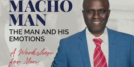 MACHO MAN-THE MAN & HIS EMOTIONS tickets