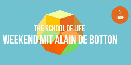 The School of Life Weekend mit Alain de Botton Tickets