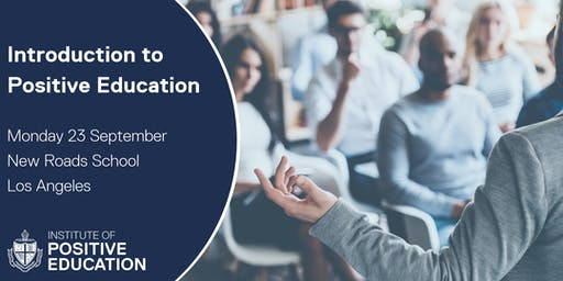 Introduction to Positive Education, Los Angeles CA (September 23, 2019)