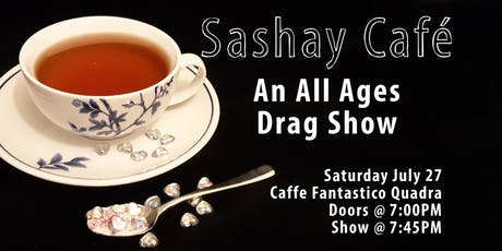 Sashay Cafe : An All Ages Drag Show tickets