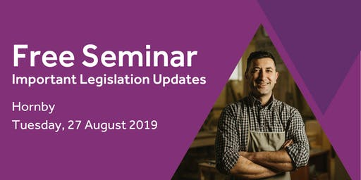 Free Seminar: Legislation updates for small businesses - Hornby